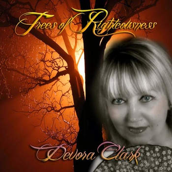 Trees of Righteousness - Devora Clark