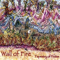 Tapestry of Praise Wall of Fire