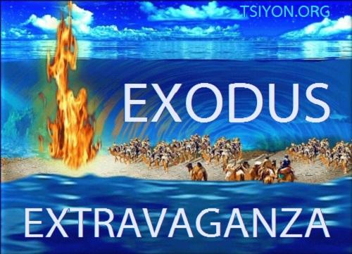 Exodus Extravaganza @ TSIYON.ORG