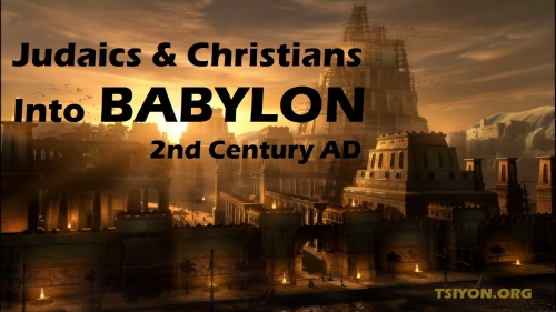 Judaics and Christians Into Babylon 2nd Century AD